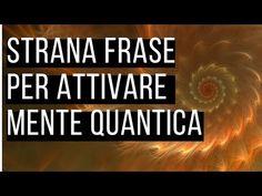 Attiva la Mente Quantica con questa strana frase - YouTube Doreen Virtue, Law Of Attraction, Reiki, Yoga Fitness, Like Me, The Secret, Einstein, Videos, Youtube