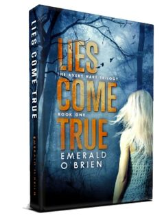 Lies Come True (The Avery Hart Trilogy, Book One) by Emerald O'Brien. New Adult Mystery.