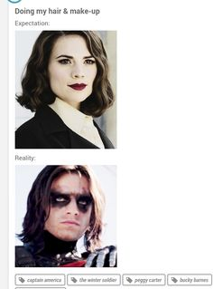 Doing My Makeup: Expectation vs. Reality Peggy Carter / Bucky Barnes http://queenwinterborn.tumblr.com/post/85714764408/doing-my-hair-make-up