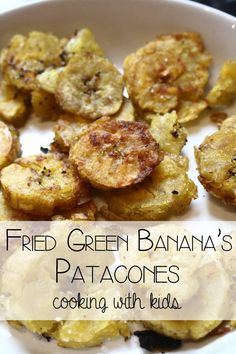 Learn about different cultures whilst cooking with kids, with this simple patacones recipe made from Plantains and talk about Latin America and the different foods.