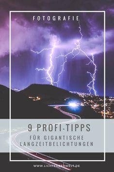 Langzeitbelichtungen: Equipment   Einstellungen  Tipps 9 Profi-Tipps für gigantische Langzeitbelichtungen #fototipps #fotografie #langzeitbelichtung #nachtfotografie #gewitter