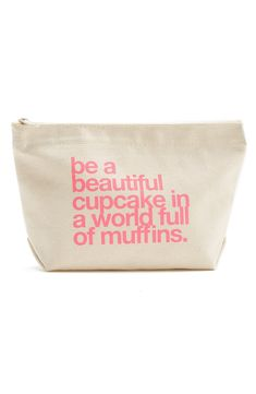Dogeared Be a Beautiful Cupcake in a World Full of Muffins Zip Cosmetic Bag Es Der Clown, Beautiful Cupcakes, Up Girl, Couture, Cosmetic Bag, Purses And Bags, Just For You, My Favorite Things, Sayings