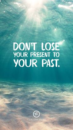 Don't lose your present to your past. Inspirational And Motivational iPhone HD Wallpapers Quotes #Motivational #Inspirational #Quotes #Wallpaper #iPhone #iOS #sayings