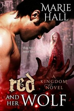 Red and Her Wolf (Fantasy-Paranormal Romance Kingdom Series (Book 3) by Marie Hall, http://www.amazon.com/dp/B009HKY0FA/ref=cm_sw_r_pi_dp_UEXCrb0MBA678