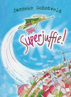 Recensie van Manar over Janneke Schotveld – Superjuffie (3e recensie) | http://www.ikvindlezenleuk.nl/2016/04/janneke-schotveld-superjuffie-3erecensie/