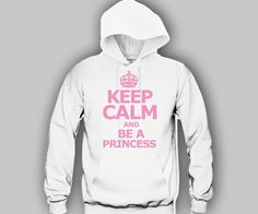 Keep Calm and Be A Princess Hoodie Funny and Music