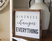 Kindness changes everything, Framed Wood Sign,  Rustic Decor, modern country, farmhouse #homedecor #diy #bathroom #bedroom #farmhouse #modernfarmhouse #farmhousedecor #framedfarmhousesign #Christmasgift #giftideas #diysign #kindness #ad #ss