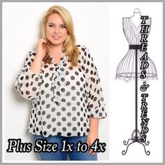Plus Size Polka Dot Blouse Super cute plus size black and white polka dot blouse with self  tie sash. Made of a poly blend. Size 1X, 2X, 3X, 4X . Pair with a cami, skirts or trousers. Threads & Trends Tops Blouses
