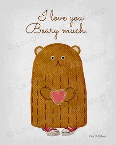 I love you beary much. Toddler Room Decor, Childrens Room Decor, Woodland Nursery Decor, Boys Room Decor, Playroom Decor, Baby Nursery Art, Baby Nursery Neutral, Funny Bears, Love Bear