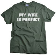 a496b3583 Funny Tshirts - Gifts for Husband - My Wife is Perfect She Bought Me This  Shirt - Husband Gift