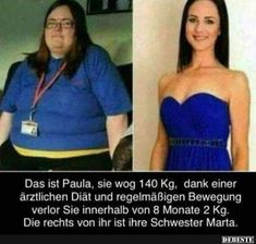 Das ist Paula, sie wog 140 Kg, dank einer ärztlichen Diät..