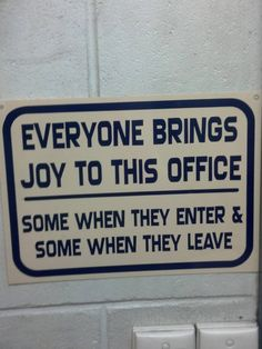 Everyone brings joy to the office