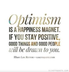 """•Remember, """"Optimism is a happiness magnet. If you stay positive, good things and good people will be drawn to you."""" –Mary Lou Retton •How will you gather and scatter joy today, drawing out what's good and inspiring the best from yourself in the process? #SeeTheGood #FindJoy #BeYourBest"""