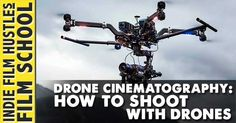 Drone Cinematography http://www.indiefilmhustle.com