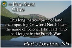 The history of Hart's Location, New Hampshire and other towns are available at our site! http://freestatenh.org/encyclopedia/cities/harts_location