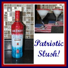 After recently finding the Smirnoff Red, White and Berry, we just had to make a Patriotic Slush!