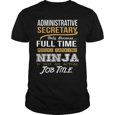 ADMINISTRATIVE SECRETARY - NINJA GOLD T-SHIRTS, HOODIES, SWEATSHIRT (22.99$ ==► Shopping Now)
