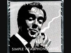 """Stereolab & Nurse With Wound """"Simple headphone mind"""" - YouTube"""