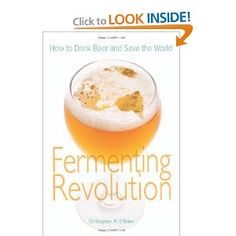 Fascinating! Fermenting Revolution: How to Drink Beer and Save the World