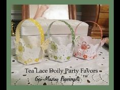 Party Favors with Stampin'Up Tea Lace Doilies - YouTube