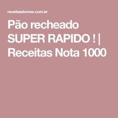 Pão recheado SUPER RAPIDO ! | Receitas Nota 1000