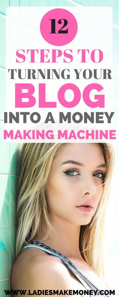 12 Steps to turning your blog into a money making machine.