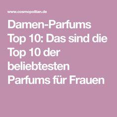 Damen-Parfums Top 10: Das sind die Top 10 der beliebtesten Parfums für Frauen