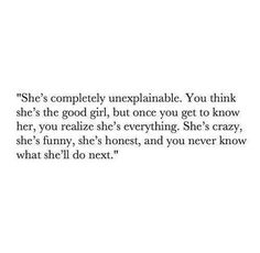 She's completely unexplainable. Quotes For Him, Quotes To Live By, Me Quotes, My Daughter Quotes, Girl Boss Quotes, Get To Know Me, Good Advice, Deep Thoughts, Beautiful Words