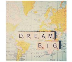 Dream Big Map Print