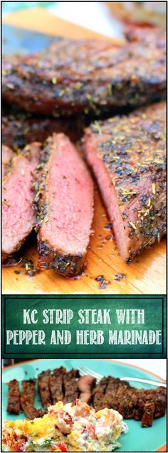 """KC Strip Steak with Pepper and Herb Marinade Here's another SIMPLE marinade that adds TONS of flavors to your steak. This is one of those """"Be That GUY (or Gal)"""" Recipes that will elevate you to Master of your Domain (Long as your domain is in the back yard! A King of the Grill Recipe that will have all your guests asking how you do it... And did I say EASY! Grilling DIY Instructions a novice can follow!"""