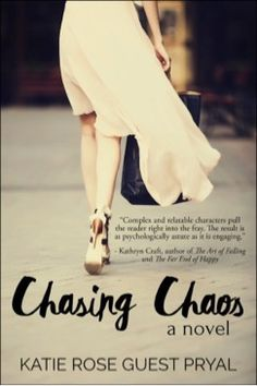 """""""Chasing Chaos"""" by Katie Rose Guest Pryal"""