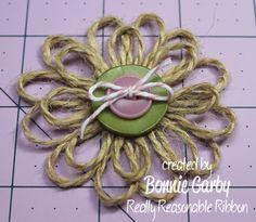 Really Reasonable Ribbons Ramblings!: Jute Loopy Flower Tutorial