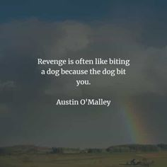 50 Revenge quotes that'll make you think before you act. Here are the best revenge quotes and sayings from the great authors that will enlig. The Best Revenge Quotes, Max Lucado, Self Destruction, Hard To Get, Friedrich Nietzsche, Screwed Up, Famous Quotes, Are You The One, Something To Do