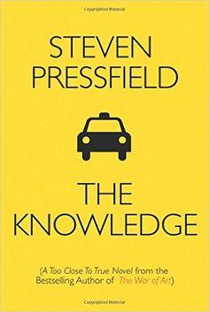The Knowledge: A Too Close To True Novel: Steven Pressfield, Shawn Coyne: 9781936891474: Amazon.com: Books