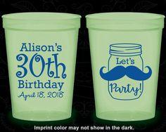 30th Birthday Glow in the Dark Cups, Mason Jar Birthday, Rustic Birthday, Mustache Birthday, Glow Birthday Party (20282)
