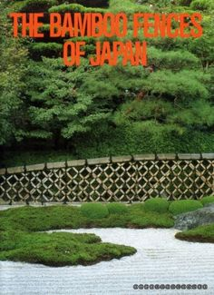I really enjoyed the beautiful fences and surrounding garden shots.  Someday I hope to be able to do a Japanese style fence at our future house.  The Bamboo Fences of Japan by Osamu Suzuki