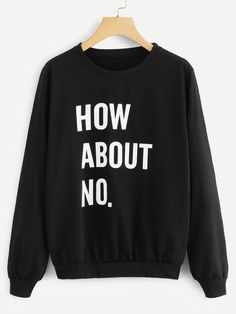To find out about the Letter Print Sweatshirt at SHEIN, part of our latest Sweatshirts ready to shop online today! Funny Shirt Sayings, Sarcastic Shirts, T Shirts With Sayings, Cute Shirts, Funny Quotes, Funny Hoodies, Funny Sweatshirts, Printed Sweatshirts, Funny Shirts