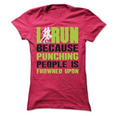 I Run because punching people is frowned upon - tee sweatshirt. I Run because punching people is frowned upon, sweater for teens,turtleneck sweater. ORDER NOW =>. Cool Tees, Cool Shirts, Tee Shirts, Dress Shirts, Running Shirts, Workout Shirts, Funny Running, Running Clothing, Metallica