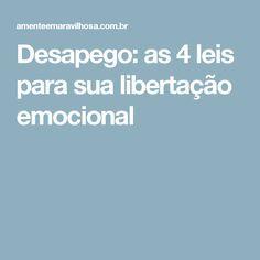 Desapego: as 4 leis para sua libertação emocional Leis, Life Organization, Better Life, Reflection, Acting, Advice, Feelings, Quotes, Interior