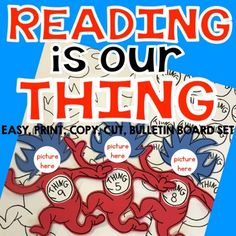 Reading Across America-Dr. Seuss- Reading is Our Thing Bulletin board set