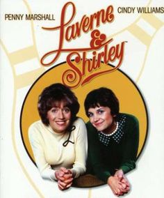 laverne and shirley | Mark Rothman: Creator of the Sitcom Laverne and Shirley