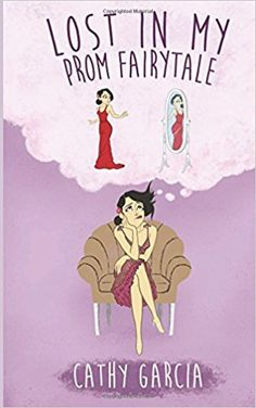 Lost in My Prom Fairytale by Cathy Garcia