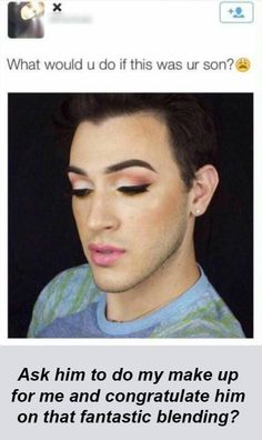 """Seriously, the only possible word to describe this person is """"beautiful"""". """"Talented"""" also works because even I can tell that is some impressive make-up skills."""