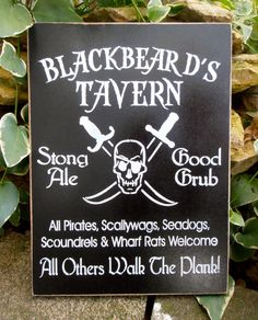 Items similar to Blackbeard Tavern Pirate Sign Strong Ale All other Walk the Plank Scallywags Seadogs Scoundrels and Wharf Rats Welcome on Etsy Pirate Signs, Pirate Decor, Pirate Theme, Pirate Halloween Party, Pirate Birthday, Pirate Day, Pirate Life, Caribbean Party, Pirate Wedding