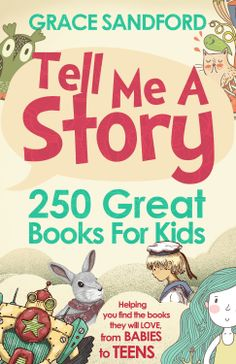 tell me a story 250 great books for kids grace sandford