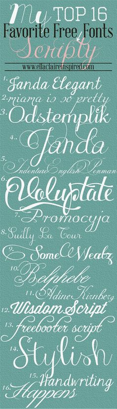 My Top 16 Favorite Free Scripty Fonts~ Script Scroll elegant handwriting calligraphy lettering, wedding invitations, party