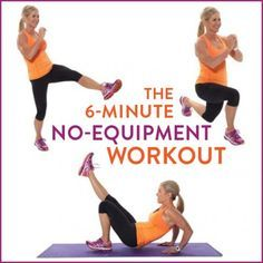 No equipment? No problem! Take care of your workout in 6 minutes with this simple bodyweight workout.