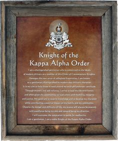 """Framed """"I am a KA"""" poster. The declaration of all we stand for as gentlemen of the Kappa Alpha Order. #kappaalpha #KA #KappaAlphaOrder"""