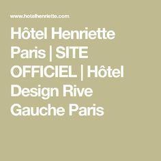 Hôtel Henriette Paris | SITE OFFICIEL | Hôtel Design Rive Gauche Paris