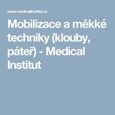 Mobilizace a měkké techniky (klouby, páteř) - Medical Institut